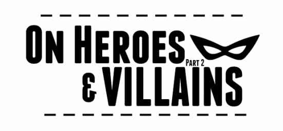 on-heroes-and-villains