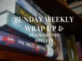 Sunday Weekly Wrap Up (70) & Stacking the Shelves (50) || Back from Britain, NaNoWriMo & Getting Back Into theFlow